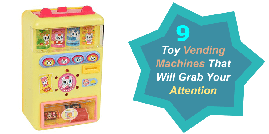9 Toy Vending Machines